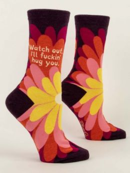 Watch out I'll Fuckin Hug you.  Women's Crew Socks